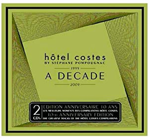 Hôtel Costes : 1999-2009 A Decade