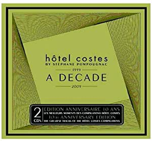 Hôtel Costes : 1999-2009 A Decade
