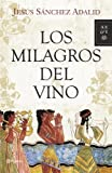 img - for Los milagros del vino book / textbook / text book