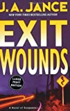 Exit Wounds (Joanna Brady Mysteries, Book 11) (0060545496) by J. A. Jance