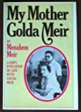 My Mother Golda Meir: A Son's Evocation of Life With Golda Meir