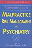 img - for A Comprehensive Guide to Malpractice Risk Management in Psychiatry (Hatherleigh CME Books) book / textbook / text book