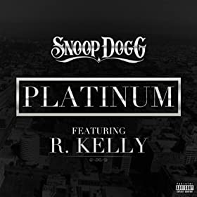 Platinum (feat. R. Kelly) [Explicit]