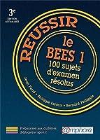 REUSSIR LE BEES 1 - 100 sujets d'examen résolus (3ème édition actualisée)