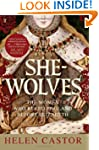 She Wolves: The Women Who Ruled Engla...