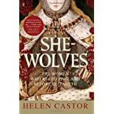 She Wolves: The Women Who Ruled England Before Elizabethby Helen Castor