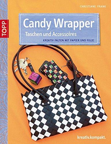 candy-wrapper-taschen-und-accessoires-kreativ-falten-mit-papier-und-folie-kreativkompakt
