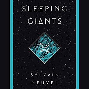 Sleeping Giants Audiobook by Sylvain Neuvel Narrated by  full cast