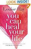 You Can Heal Your Life