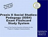 Praxis II Social Studies: Pedagogy (0084) Exam Flashcard Study System: Praxis II Test Practice Questions & Review for the Praxis II: Subject Assessments
