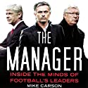The Manager: Inside the Minds of Football's Leaders Audiobook by Mike Carson Narrated by Kyle Munley