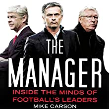 The Manager: Inside the Minds of Football's Leaders (       UNABRIDGED) by Mike Carson Narrated by Kyle Munley