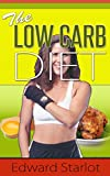 Low Carb Diet - Lose Weight, Have Fun, Look Great!