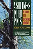 img - for A Stillness in the Pines: The Ecology of the Red Cockaded Woodpecker (Commonwealth Fund Book Program) book / textbook / text book