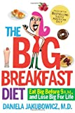 Daniela Jakubowicz The Big Breakfast Diet: Eat Big Before 9am and Lose Big for Life