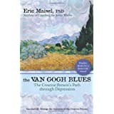 The Van Gogh Blues: The Creative Person's Path Through Depression ~ Eric Maisel