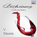 Beckoning: As My Heart Beats Novella Series, Book 1 | V. Steele