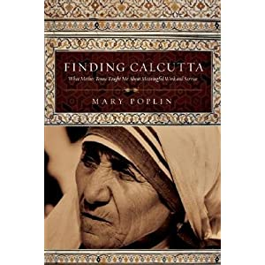 Finding Calcutta: What Mother Teresa Taught Me about Meaningful Work and Service   [FINDING CALCUTTA] [Paperback]