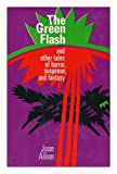 The green flash, and other tales of horror, suspense, and fantasy (0030802881) by Aiken, Joan