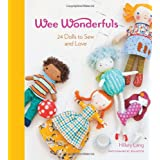 Wee Wonderfuls: 24 Dolls to Sew and Loveby Hillary Lang