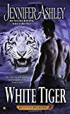 White Tiger <br>(A Shifter's Unbound Novel)	 by  Jennifer Ashley in stock, buy online here