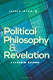 Political Philosophy and Revelation: A Catholic Reading