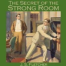The Secret of the Strong Room | Livre audio Auteur(s) : J. S. Fletcher Narrateur(s) : Cathy Dobson