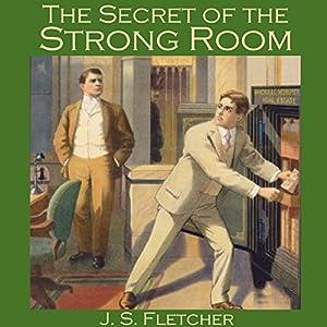 The Secret of the Strong Room Hörbuch von J. S. Fletcher Gesprochen von: Cathy Dobson