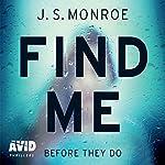Find Me | J. S. Monroe
