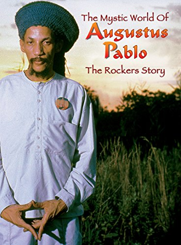 Augustus Pablo - Mystic World Of Augustus Pablo: The Rockers Story - Zortam Music