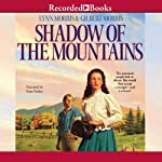 Shadow of the Mountains: Cheney Duvall, M.D., Book 2 (       UNABRIDGED) by Lynn Morris, Gilbert Morris Narrated by Kate Forbes