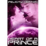 Heart of a Prince (Daughters of Lyra Science Fiction Romance Series Book 3)by Felicity Heaton