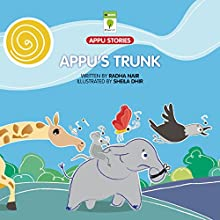Appu's Trunk (       UNABRIDGED) by Radha Nair Narrated by Ranjan Kamath
