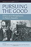 img - for Pursuing the Good: Ethics and Metaphysics in Plato's Republic (Edinburgh Leventis Studies EUP) book / textbook / text book