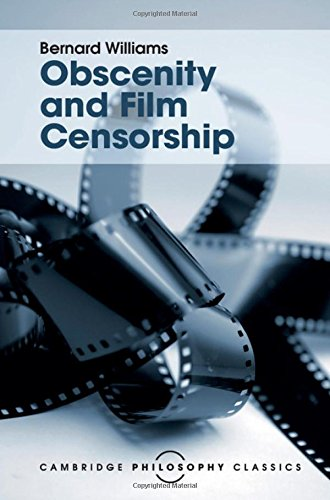 Obscenity and Film Censorship: An Abridgement of the Williams Report (Cambridge Philosophy Classics)