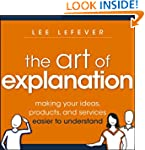 The Art of Explanation: Making your I...