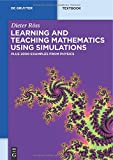 img - for Learning and Teaching Mathematics using Simulations: Plus 2000 Examples from Physics (De Gruyter Textbook) book / textbook / text book