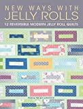 img - for New Ways with Jelly Rolls: 12 Reversible Modern Jelly Roll Quilts book / textbook / text book