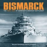 Bismarck: The Final Days of Germany's Greatest Battleship ~ Niklas Zetterling