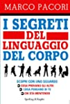 I segreti del linguaggio del corpo (I...