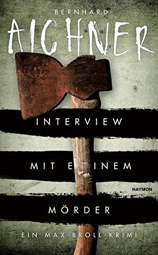 Aichner, Bernhard: Interview mit einem M�rder