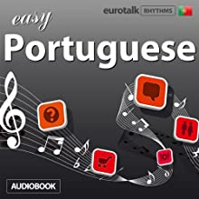 Rhythms Easy Portuguese Audiobook by  EuroTalk Ltd Narrated by Jamie Stuart