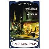 Capturing Paris: A Novel ~ Katharine Davis