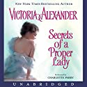 Secrets of a Proper Lady Audiobook by Victoria Alexander Narrated by Charlotte Parry
