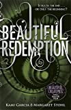 Beautiful Redemption (Book 4) (Beautiful Creatures, Band 4)