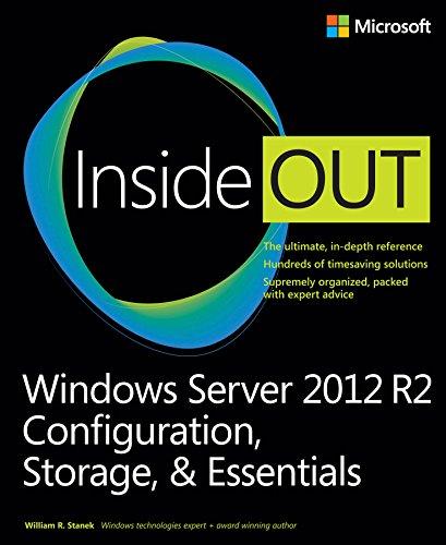 William R. Stanek - Windows Server 2012 R2 Inside Out: Configuration, Storage, & Essentials Ebook