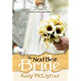 The Next Best Bride (Once Upon a Wedding Book 5) ~ Kelly McClymer
