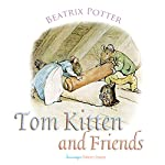 Tom Kitten and Friends | Beatrix Potter