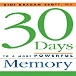 30 Days to a More Powerful Memory   Gini Graham Scott