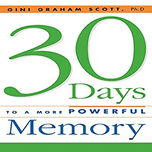 30 Days to a More Powerful Memory | [Gini Graham Scott]